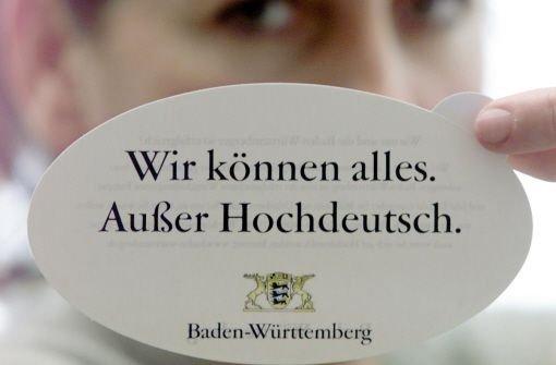 Mit diesem Slogan warb die Landesregierung aus Baden-Württemberg 2012 für sich. Foto: AP