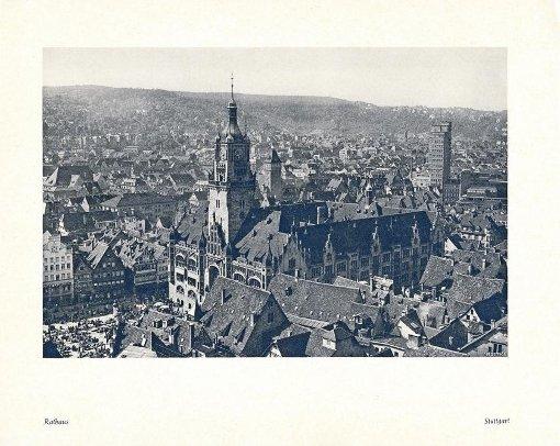 Das alte Stuttgarter Rathaus in den 1930ern, links unten der Marktplatz  Foto: Hommel