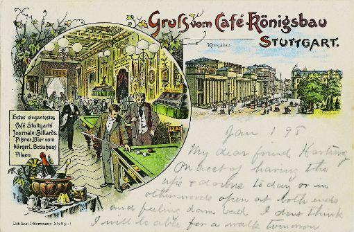 Ein Gruß vom Königsbau aus dem Jahr 1898. Foto: Sammlung Wolfgang Müller