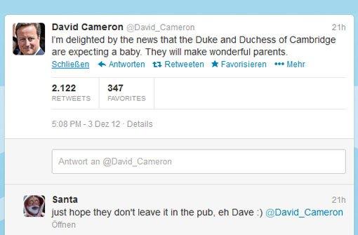 Fast zeitgleich trudelten die Glückwünsche vom britischen Premierminister David Cameron ein. Auch hier gab es über 2000 Retweets und viele Kommentare: Hoffen wir bloß, dass sies nicht im Pub vergessen, nicht wahr Dave, lautete ein Tweet, der augenzwinkernd an ein Missgeschick des Premiers erinnerte - er hatte im Sommer seine achtjährige Tochter Nancy auf einer Pub-Toilette vergessen. Foto: Screenshot Twitter