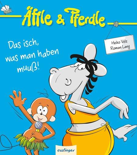 So sieht das Cover aus vom neuen Äffle&Pferdle-Bilderbuch Das isch, was man haben muss!. Und so siehts... Foto: Esslinger Verlag