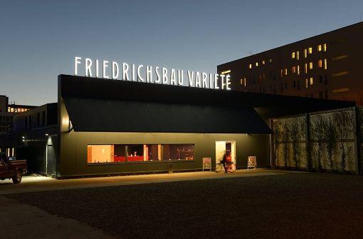 Stuttgart zahlt 100000 Euro jährlich an das Friedrichsbau-Varieté